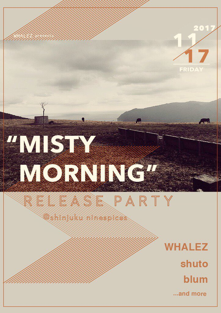 WHALEZ presents 『MISTY MORNING release party』