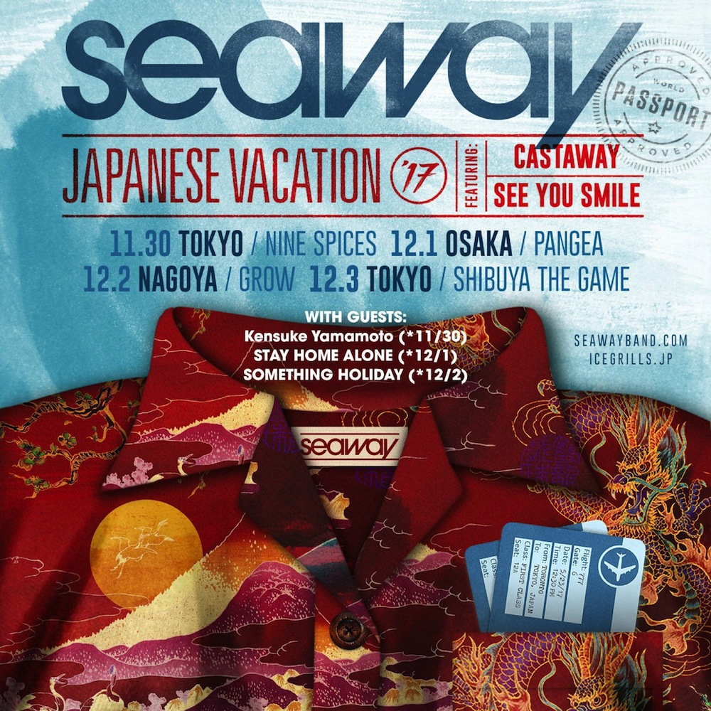 ICE GRILL$ TOUR 2017 SEAWAY Japan Tour 2017  with CASTAWAY, SEE YOU SMILE
