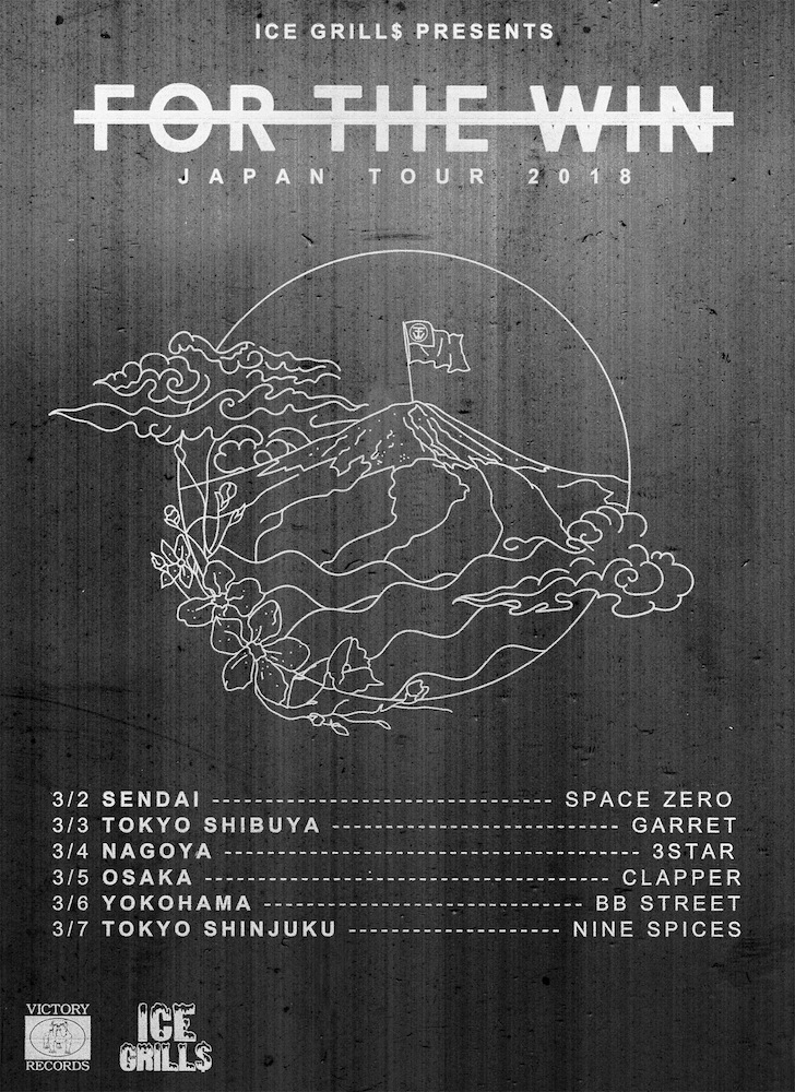 ICE GRILL$ presents「FOR THE WIN JAPAN TOUR 2018」