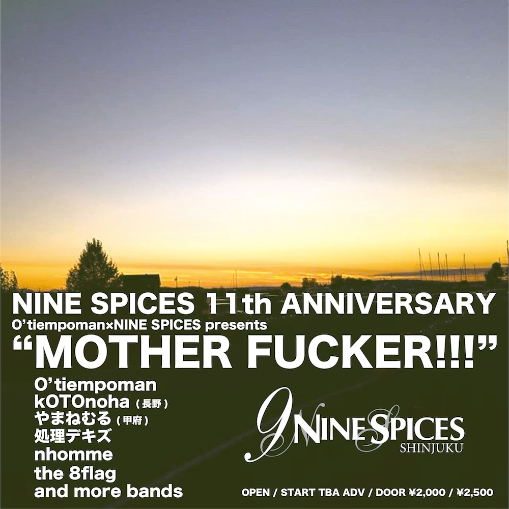 O'tiempoman×NINE SPICES presents「MOTHER FUCKER!!!」NINE SPICES 11th ANNIVERSARY