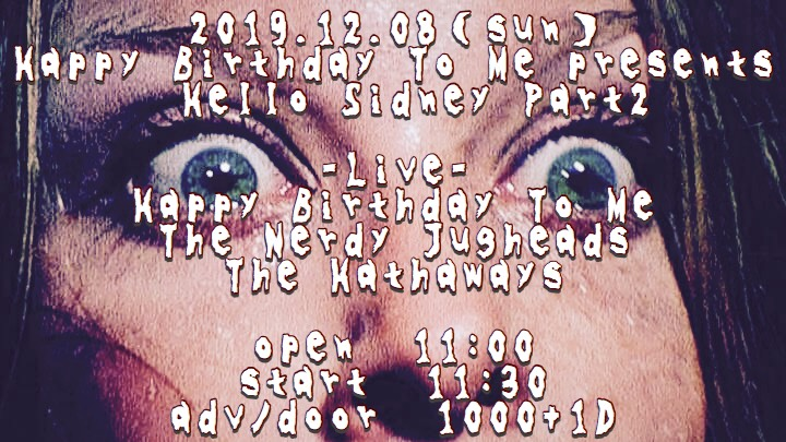 【DAYTIME EVENT】<br>Happy Birthday To Me presents 〜Hello Sidney Part2〜