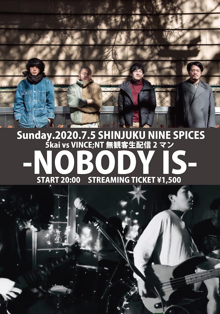 5kai vs VINCE;NT無観客生配信2マン「NOBODY IS」
