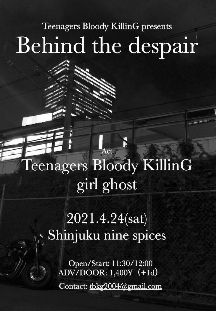 Teenagers Bloody KillinG presents「Behind the despair」