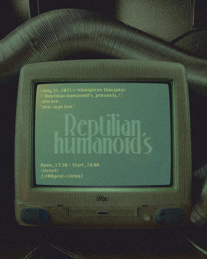 "Reptilian humanoid's presents, -encore- ""one-man live"""