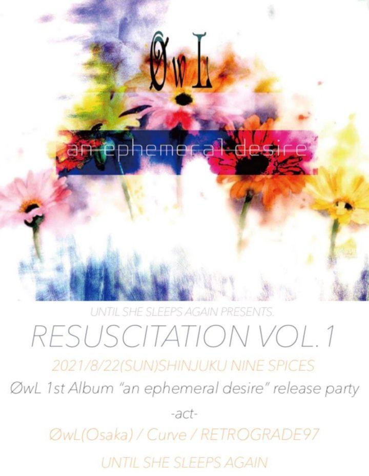 "UNTIL SHE SLEEPS AGAIN  PRESENTS 「RESUSCITATION VOL.1」φwl 1st Album ""an ephemeral desire"" release party"