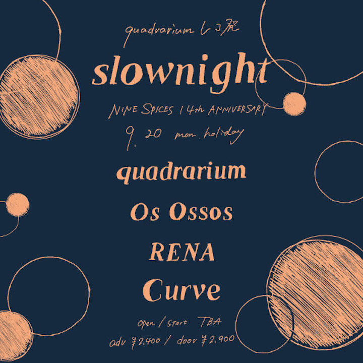 NINE SPICES 14th ANNIVERSARY qaudrarium × NINE SPICES presents 「slownight」